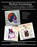 Medical Terminology: A Review for Nurses, Medical Assistants, other Healthcare Professionals...