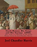Uncle Remus: His Songs and His Sayings (1886). By: Joel Chandler Harris, illustrated By: Fre...