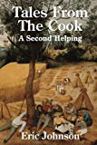 Tales from the Cook: A Second Helping: Cooking Made Entertaining (Volume 2)