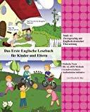 Das Erste Englische Lesebuch für Kinder und Eltern: Stufe A1 Zweisprachig mit Englisch-deuts...