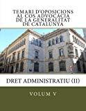 Temari d'oposicions al Cos Advocacia de la Generalitat de Catalunya: Dret Administratiu (II)...