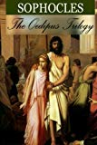 The Oedipus Trilogy: Oedipus the King; Oedipus at Colonus; Antigone: Annotated