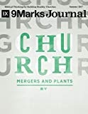 Church Mergers and Plants | 9Marks Journal