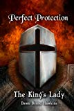 The King's Lady: Perfect Protection (Volume 1)