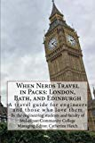 When Nerds Travel in Packs: London, Bath, and Edinburgh: A travel guide for engineers and th...