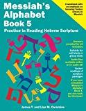 Messiah's Alphabet Book 5: Practice in Reading Hebrew Scripture (Volume 5)