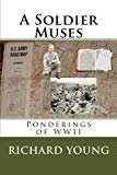 A Soldier Muses: Ponderings of WWII