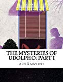 The Mysteries of Udolpho: Part I (Volume 1)
