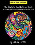 The Big Volleyball Coloring Book: An Amazing Volleyball Coloring Book For Teens and Adults (...