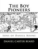 The Boy Pioneers: Sons of Daniel Boone