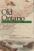 Old Ontario Essays in Honour of J M S Careless