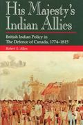 His Majesty's Indian Allies British Indian Policies