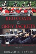 Red Coats & Grey Jackets The Battle of Chippawa, 5 July 1814