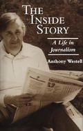 Inside Story A Life in Journalism