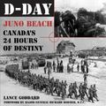 D-day Juno Beach Canada's 24 Hours Of Destiny