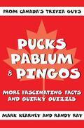 Pucks, Pablum And Pingos