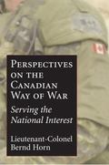 Canadian Way of War Serving the National Interest