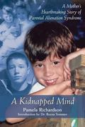 Kidnapped Mind A Mother's Heartbreaking Story of Parental Alienation Syndrome