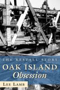 Oak Island Obsession The Restall Story