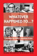 Whatever Happened To? Catching Up With Canadian Icons
