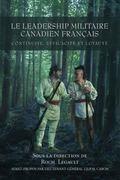 Leadership Militaire Canadien Francais Continuite, Efficacite, Et Loyaute
