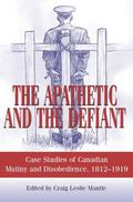Apathetic and the Defiant Case Studies of Canadian Mutiny and Disobedience, 1812-1919