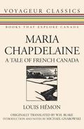 Maria Chapdelaine A Tale of the Lake St. John Country