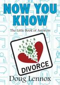 Now You Know Divorce: The Little Book of Answers
