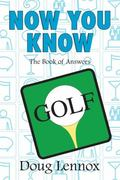 Now You Know Golf: The Book of Answers
