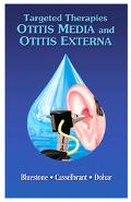 Targeted Therapies in Otitis Media and Otitis Externa