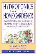 Hydroponics For The Home Gardener An Easy-to-follow, Step-by-step Guide For Growing Healthy ...