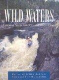 Wild Waters: Canoeing North America's Wilderness Rivers