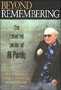 Beyond Remembering The Collected Poems of Al Purdy