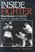 Inside Fighter Dave Brown's Remarkable Stories of Canadian Boxing