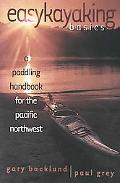 Easykayaking Basics A Paddling Handbook for the Pacific Northwest