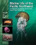 Marine Life of the Pacific Northwest A Photographic Encyclopedia of Invertibrates, Seaweeds ...