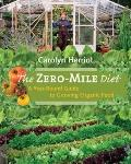 Zero-Mile Diet : A Year-Round Guide to Growing Organic Food