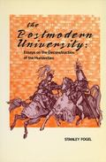The Postmodern University: Essays on the Deconstruction of the Humanities