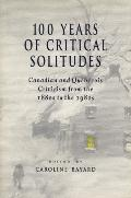 One Hundred Years of Critical Solitudes