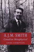 A. J. M. Smith: Canadian Metaphysical