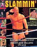 Slammin' Wrestling's Greatest Heroes and Villains