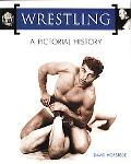 Wrestling A Pictorial History