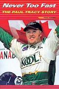 Never Too Fast The Paul Tracy Story