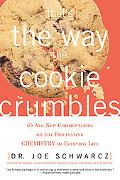 That's the Way the Cookie Crumbles 62 All-New Commentaries on the Fascinating Chemistry of E...