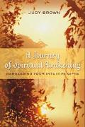 Journey of Spiritual Awakening Harnessing Your Intuitive Gifts