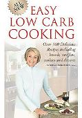 All New Easy Low-carb Cooking Over 300 Delicious Recipes Including Breads, Muffins, Cookies,...