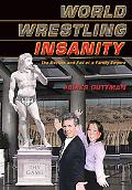 World Wrestling Insanity The Decline And Fall of a Family Empire