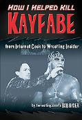 How I Helped Kill Kayfabe From Internet Geek to Wrestling Insider