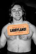 Adventures in Larryland!
