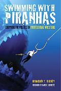 Swimming with Piranhas: Surviving the Politics of Professional Wrestling